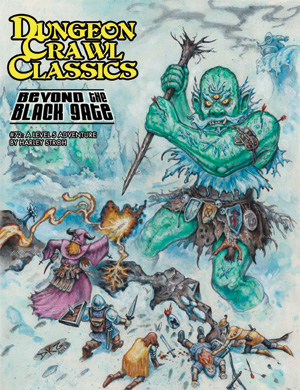 Dungeon Crawl Classics RPG: Beyond the Black Gate 72 