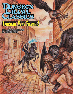 Dungeon Crawl Classics RPG: Emirikol Was Framed 73 Dungeon Crawl Classics