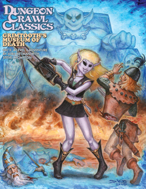 Dungeon Crawl Classics 87.5: Grimtooths Museum of Death - Goodman Games