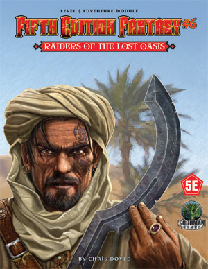 Fifth Edition Fantasy 6: Raiders of the Lost Oasis (T.O.S.) -  Goodman Games